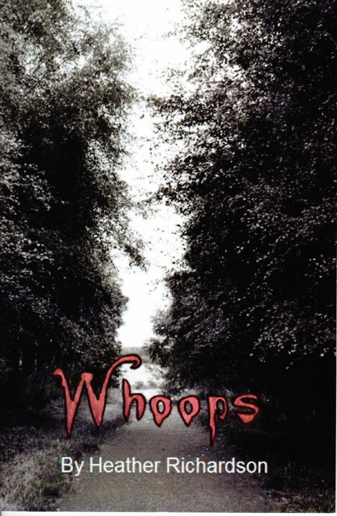 Whoops. A short story by Heather Richardson. ISBN 9780957543119